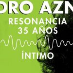 "Pedro Aznar presenta ""Resonancia – 35 años – Intimo"""